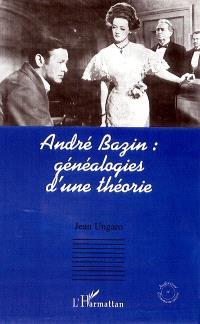 André Bazin : généalogies d'une théorie