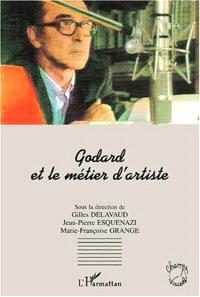 Godard et le métier d'artiste : actes du colloque de Cerisy