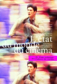 Petite anthologie des Cahiers du cinéma. Volume 9, L'Etat du monde du cinéma : nouvelle géographie