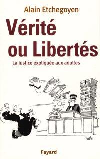 Vérité ou libertés : la justice expliquée aux adultes