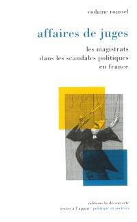 Affaires de juges : les magistrats dans les scandales politiques en France