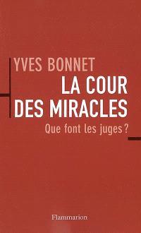 La cour des miracles : que font les juges ?