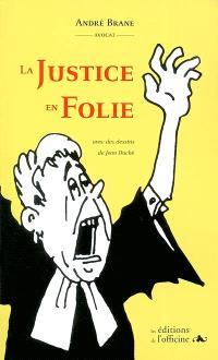 La justice en folie