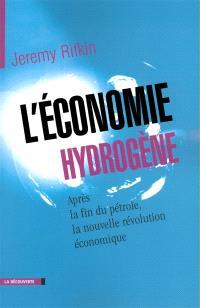 L'économie hydrogène : après la fin du pétrole, la nouvelle révolution économique
