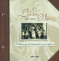 Le livre de ma vie : l'album que je transmets à mes enfants