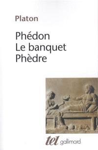 Phédon; Le Banquet; Phèdre