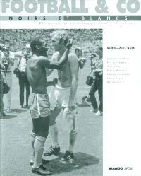 Football et Co : Noirs et Blancs : en jouant et en écrivant contre le racisme