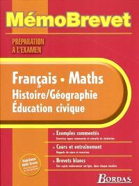 Français, maths, histoire-géographie, éducation civique : les épreuves du brevet : préparation à l'examen
