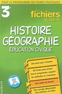 Histoire géographie, éducation civique, 3e : tout le programme en fiches pratiques