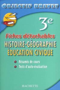 Histoire-géographie, éducation civique 3e : résumés de cours, tests d'auto-évaluation