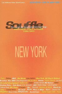 Souffle : au coeur de la génération hip-hop, entre New York et Paris. Volume 1, New York 1986-1996