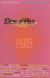Souffle : au coeur de la génération hip-hop, entre New York et Paris. Volume 2, Paris 1996-2003