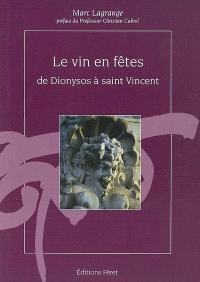 Le vin en fêtes, de Dionysos à saint Vincent