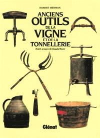 Anciens outils de la vigne et de la tonnellerie