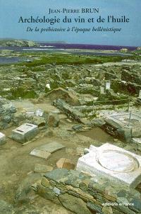 Archéologie du vin et de l'huile : de la préhistoire à l'époque hellénistique