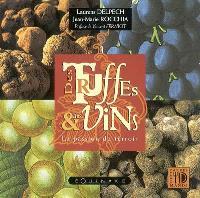 Des truffes et des vins : la passion du terroir