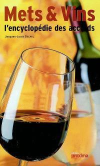 Mets et vins, l'encyclopédie des accords