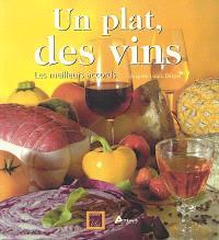 Un plat, des vins : les meilleurs accords
