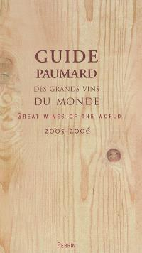 Guide Paumard des grands vins du monde 2005-2006 = Great wines of the world 2005-2006