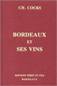 Bordeaux et ses vins classés par ordre de mérite