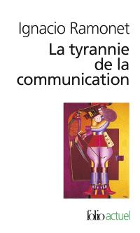 La tyrannie de la communication