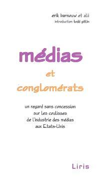 Médias et conglomérats : un regard sans concession sur les coulisses de l'industrie des médias aux Etats-Unis