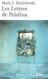 Les lettres de Pelafina : par Pelafina H. Lièvre : avec un avant-propos de Walden D. Wyrtha