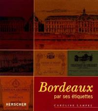 Bordeaux par ses étiquettes
