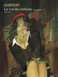 Le vol du corbeau. Volume 2