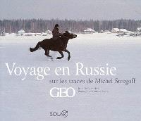 Voyage en Russie : sur les traces de Michel Strogoff