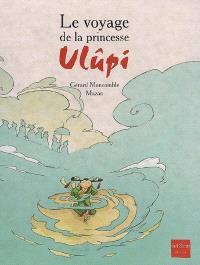 Le voyage de la princesse Ulûpi