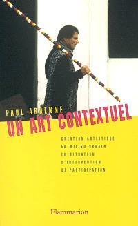 Un art contextuel : création artistique en milieu urbain, en situation, d'intervention, de participation