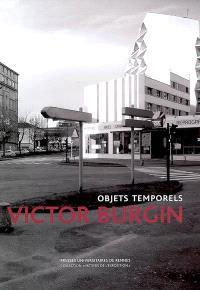 Victor Burgin : objets temporels