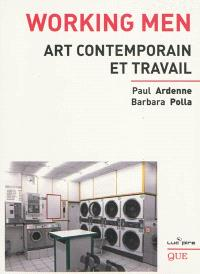 Working men : art contemporain et travail