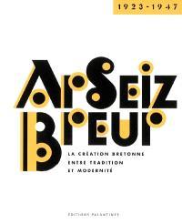 Ar Seiz Breur 1923-1947 : la création bretonne entre tradition et modernité