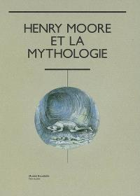 Henry Moore et la mythologie : exposition, Paris, Musée Bourdelle, 19 octobre 2007-29 février 2008