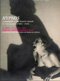Hypnos, contribution à une histoire visuelle de l'inconscient, 1900-1949 : exposition, Lille, Musée de l'Hospice Comtesse, 14 mars-12 juillet 2009
