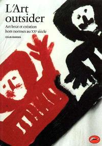 L'art outsider : art brut et création hors normes au XXe siècle