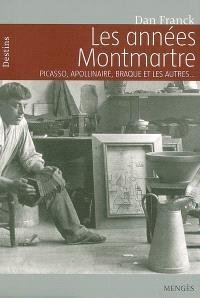 Les années Montmartre : Picasso, Apollinaire, Braque et les autres...