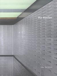 Per Barclay : une mécanique des fluides = fluid mechanics : exposition, Genève, Galerie Guy Bärtschi, 26 janvier-11 mars 2006