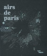 Airs de Paris : exposition, Centre Pompidou, galerie 1, 25 avril-16 août 2007