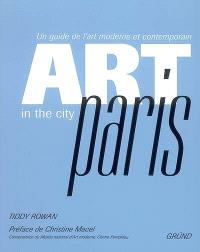 Art in the city, Paris : un guide de l'art moderne et contemporain