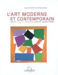 Art moderne et contemporain : peinture, sculpture, photographie, graphisme, nouveaux médias