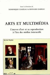 Arts et multimédia : l'oeuvre d'art et sa reproduction à l'ère des médias interactifs