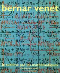 Bernar Venet : le sublime par les mathématiques