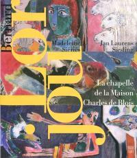 Bernard Lorjou : la chapelle de la Maison Charles de Blois