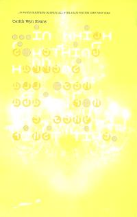 Cerith Wyn Evans : in which something happens all over again for the very first time : expositions, Musée d'Art moderne de la ville de Paris, 9 juin-17 sept. 2006, Städtische Galerie im Lanbachhaus und Kunstbau, Munich, 25 nov. 2006-25 févr. 2007