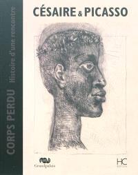Césaire & Picasso : corps perdu, histoire d'une rencontre