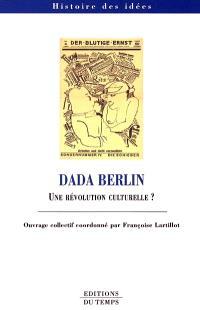 Dada Berlin : une révolution culturelle ?