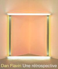Dan Flavin, une rétrospective : exposition, Musée d'Art moderne de la Ville de Paris, 9 juin-8 oct. 2006
